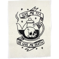 Tea or Death Fabric Patch