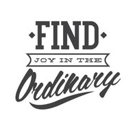 wall quote - Find Joy In the Ordinary
