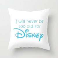 Never Too Old. Throw Pillow by Sjaefashion | Society6