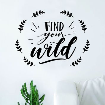 Find Your Wild Quote Wall Decal Sticker Decor Vinyl Art Bedroom Teen Inspirational Boy Girl Travel Wanderlust Adventure