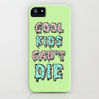 cool kids cant die iPhone Case by Sara Eshak | Society6