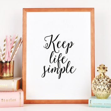 Keep life simple,Motivational poster,Printable poster,Quote Prints,Black And White,Home Decor,Relax Print,Typography Wall Art,Home Sign