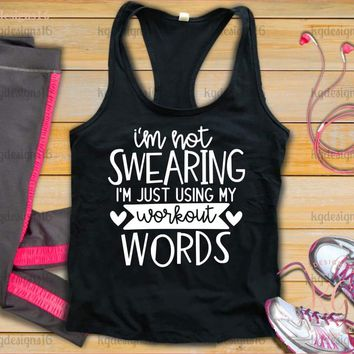 I'm Not Swearing Using My Workout Words Fitness Tank Top