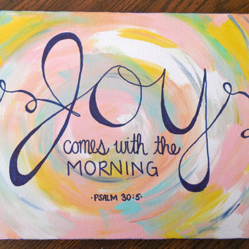 Joy Comes With the Morning-Psalm 30:5 Quote Wall Art