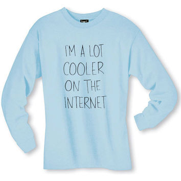 Cooler on the Internet Long Sleeve T-Shirt