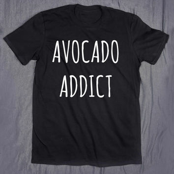 Avocado Addict Slogan Tee Food Fruit Vegan Tumblr Top T-shirt
