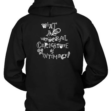 Panic At The Disco Quote What A Wonderful Caricature Of Intimacy Hoodie Two Sided