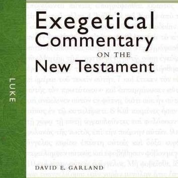Luke: Exegetical Commetary on the New Testament (Zondervan Exegetical Commentary Series: New Testament)