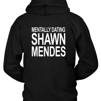 DCCK7H3 Shawn Mendes Mentally Dating Shawn Hoodie Two Sided