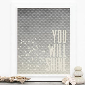 Graduation Poster - You Will Shine Typographic Art Print Stars Cream Gray Grad Gift Dorm Decor