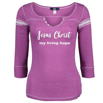Jesus Christ My Living Hope Three-Quarter Sleeve Scoop Neck Shirt - *Order One Size UP*