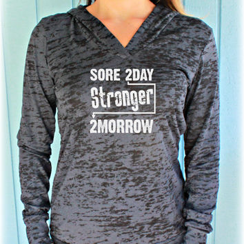 Womens Pullover Motivational Workout Hoodie. Sore Today Stronger Tomorrow. Weight Lifting Shirt.
