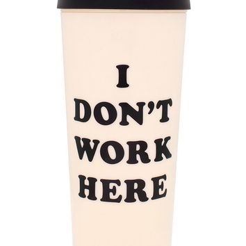 I Don't Work Here Thermal Travel Coffee Mug by Bando