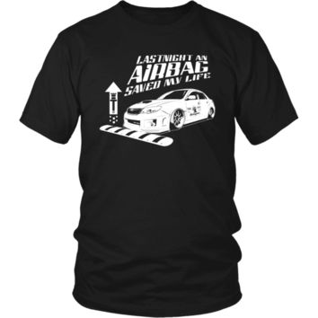 Lastnight an Airbag Saved my Life Subaru STI WRX T-shirt
