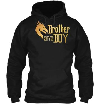 Cool Brother Say Boy T-shirt Blue Gender Reaveal Announcement - Cute T-shirt Pullover Hoodie 8 oz