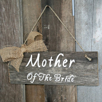 Wedding Sign - Mother of the Bride, Hanging Chair Sign, Rustic, Wooden, Reclaimed Lumber, Burlap Accent