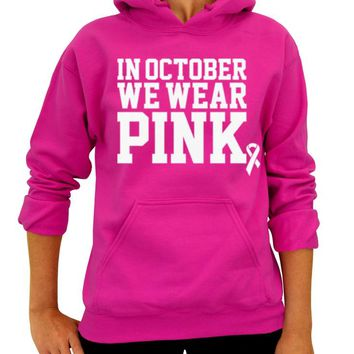 In October We Wear Pink, Pullover Hoodie, Adult Unisex Hooded Sweatshirt, Breast Cancer Awareness, Pink Ribbon, Women's Sweater, Mens Clothing