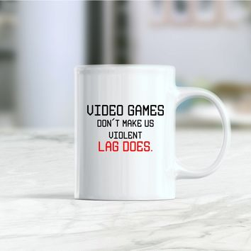 Video games don't make us coffee mug