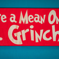 Dr. Seuss, You're A Mean One, Mr. Grinch, Decorative Canvas Wall Art for Christmas, Holiday Sign