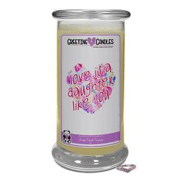 Love Is A Daughter Like You - Jewelry Greeting Candles