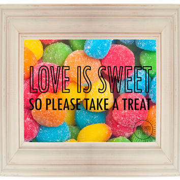 Printable Love is Sweet so Please Take a Treat Wedding or Party DIY Candy Table Sign