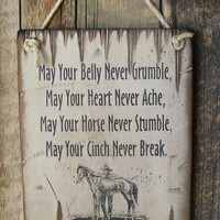 May Your Belly Never Grumble, Western, Antiqued, Wooden Sign