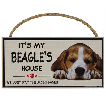 It's My Beagle's House Wood Sign
