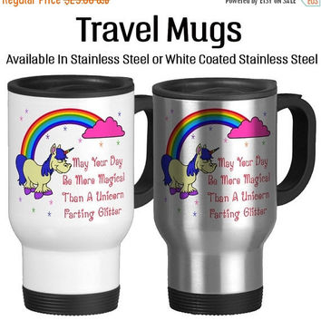Travel Mug, May Your Day Be More Magical Than A Unicorn Farting Glitter Birthday Unicorn Colorful, Gift Idea, Stainless Steel 14 oz