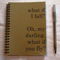 what if I fall...oh my darling what if you fly?  - 5 x 7 journal