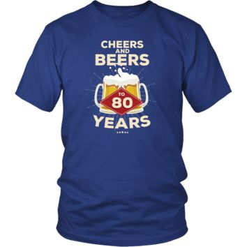 Men's 80th Birthday T-Shirt Gift - Cheers and Beers to 80 Years