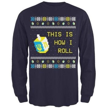 PEAPGQ9 Hanukkah This is How I Roll Dreidel Ugly Christmas Sweater Mens Long Sleeve T Shirt