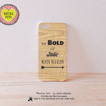 3d Be bold or italic never regular quote iPhone case-Tribal Arrow 3d Phone 4/4S-3d Boho iPhone 5/5S-3D Quote S4 case-by Natura Picta-NP3D028