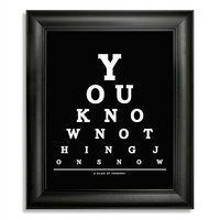 A Game Of Thrones Eye Chart, You Know Nothing Jon Snow, 8 x 10 Giclee Print BUY 2 GET 1 FREE