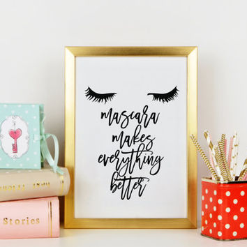 Makeup quote,Mascara,Lashes,Bathroom Wall Art,Bathroom Print,Gift For Her,Girly Makeup,Fashion Print,Beauty Quote,Glamour Decor,Fashionista
