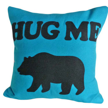 Hug Me Word Pillow,  Blue Decorative Throw Pillows, Appliqued Bear, Toss Cushion, Pillow Talk, Turquoise Blue, 18x18