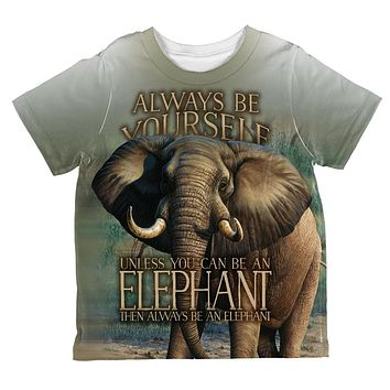Always Be Yourself Unless Elephant All Over Toddler T Shirt