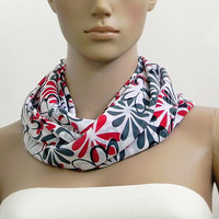 White Infinity Scarf Gray Floral Scarf Red Fashion Scarves Cowl Scarf Shawl Printed Tube Scarf Summer Scarf Gift Handmade Accessories