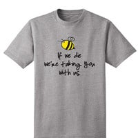 Save the Bees Tshirt / If we die we're taking you with us / crew neck tshirt