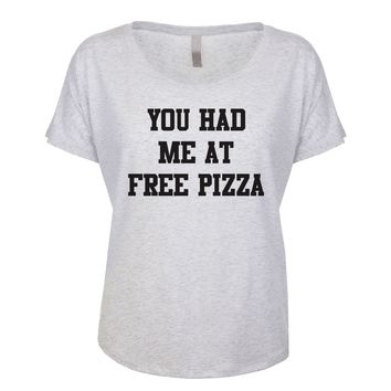 You Had Me At Free Pizza Women's Dolman