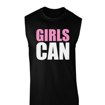 Girls Can Dark Muscle Shirt  by TooLoud