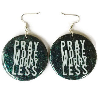 Pray More Worry Less Wooden Disc Earrings
