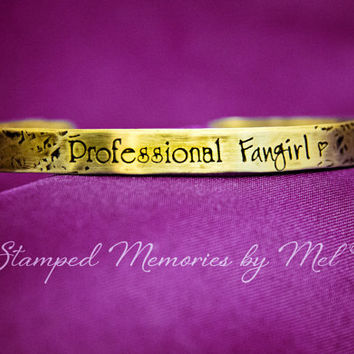 Professional Fangirl - Hand Stamped Brass Cuff Bracelet - Hand Stamped Fandom Gift for Her - Sherlock, Dr Who, Supernatural, The Avengers