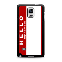 Hello My Name Is Samsung Galaxy Note 4 case