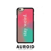 Stay Weird Funny Pink And Green iPhone 6 Plus Case Auroid