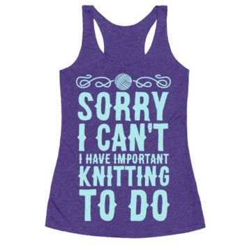 SORRY I CAN'T I HAVE IMPORTANT KNITTING TO DO