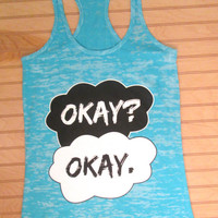 Burnout Racerback Tank Top Okay? Okay. The Fault In Our Stars