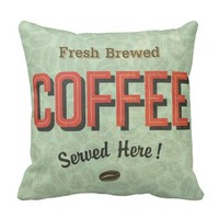 Fresh Brewed Coffee Served Here Throw Pillow