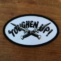 Toughen Up embroidered patch 3.5""