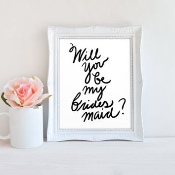 Will you be my Bridesmaid Wedding Party Printable Sign, Ask Bridesmaid Printable, Digital Wall Art Template, Instant Download, 8x10