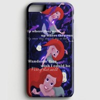 Ariel Quote Little Mermaid Disney Quote iPhone 7 Case
